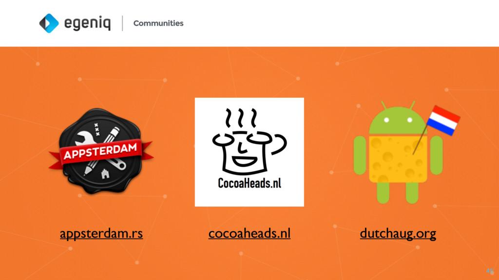 45 Communities appsterdam.rs cocoaheads.nl dutc...
