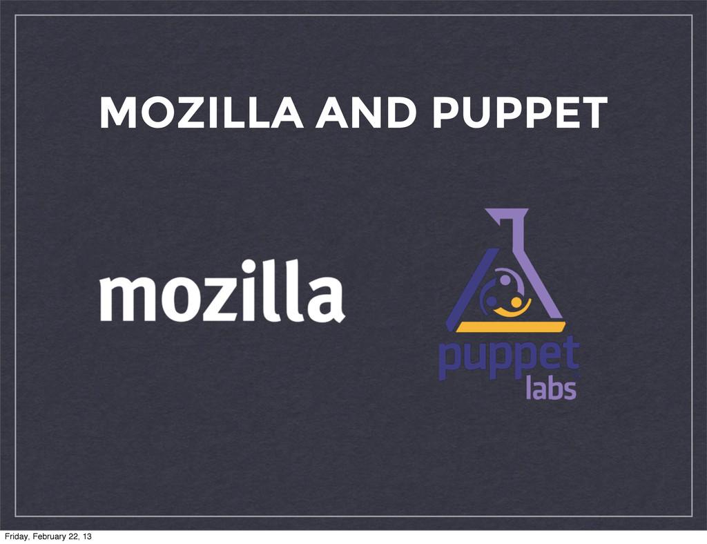 MOZILLA AND PUPPET Friday, February 22, 13