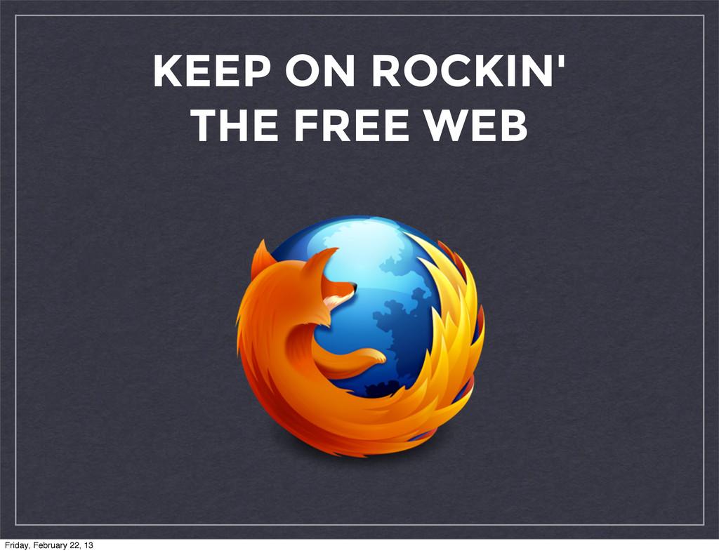 KEEP ON ROCKIN' THE FREE WEB Friday, February 2...