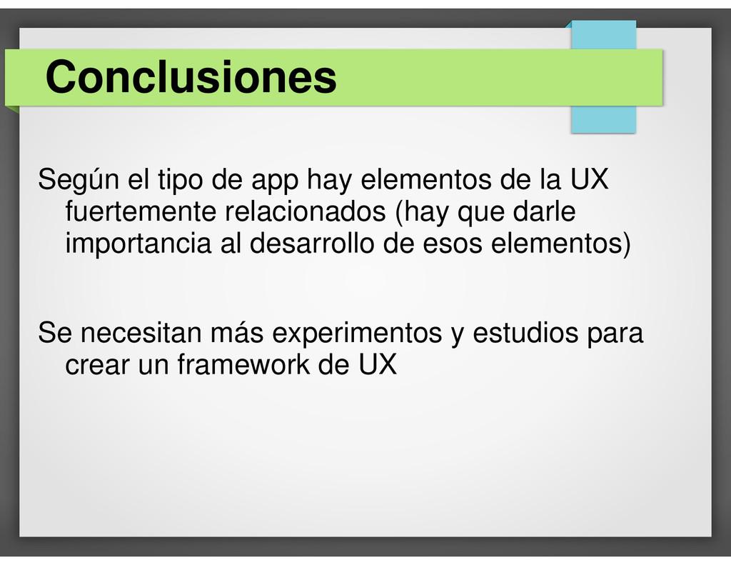 Según el tipo de app hay elementos de la UX fue...