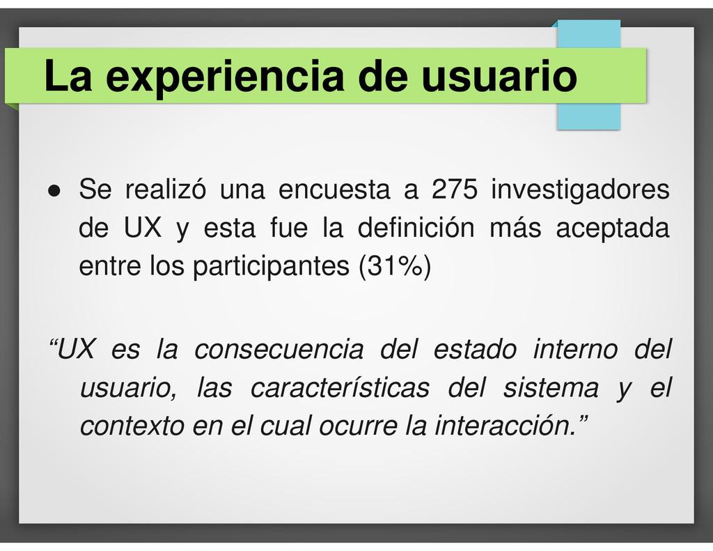 ● Se realizó una encuesta a 275 investigadores ...