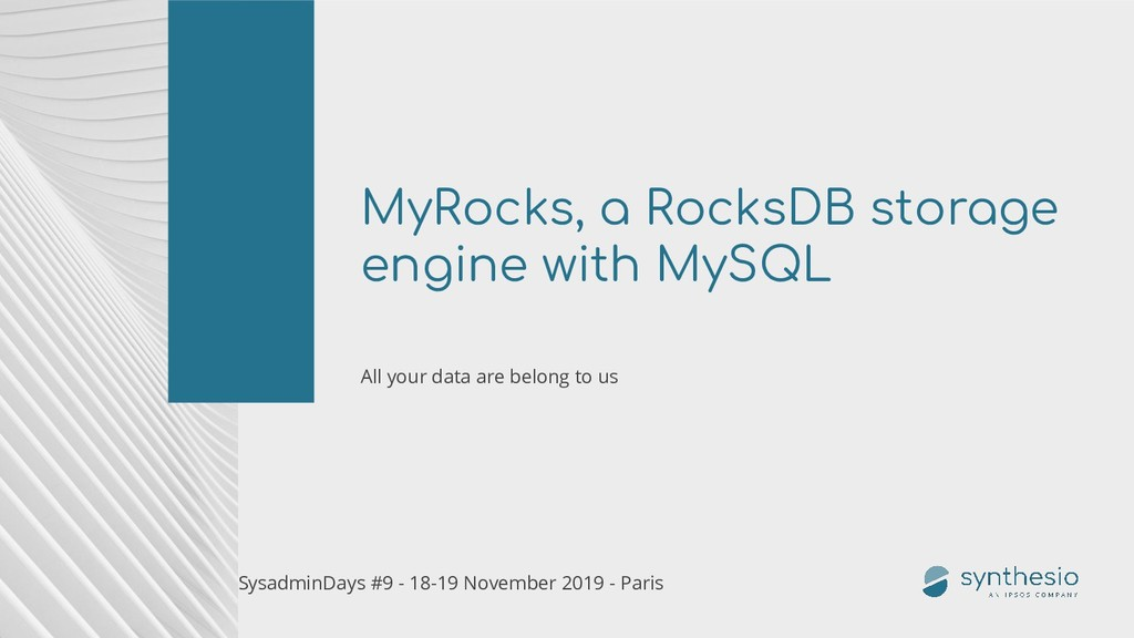 MyRocks, a RocksDB storage engine with MySQL Al...