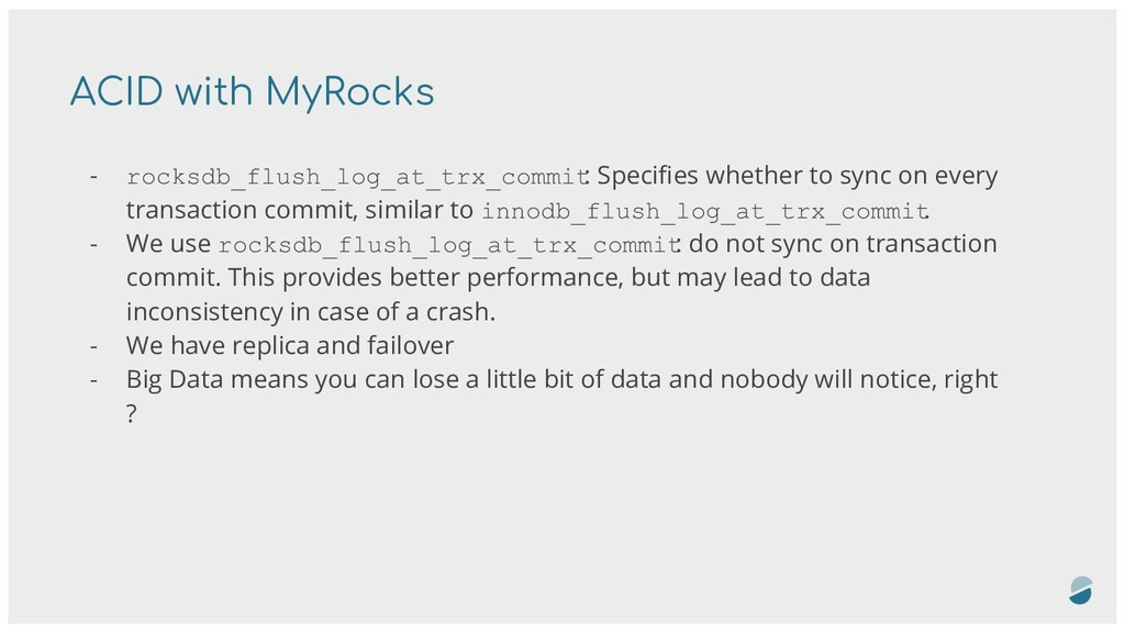 ACID with MyRocks - rocksdb_flush_log_at_trx_co...