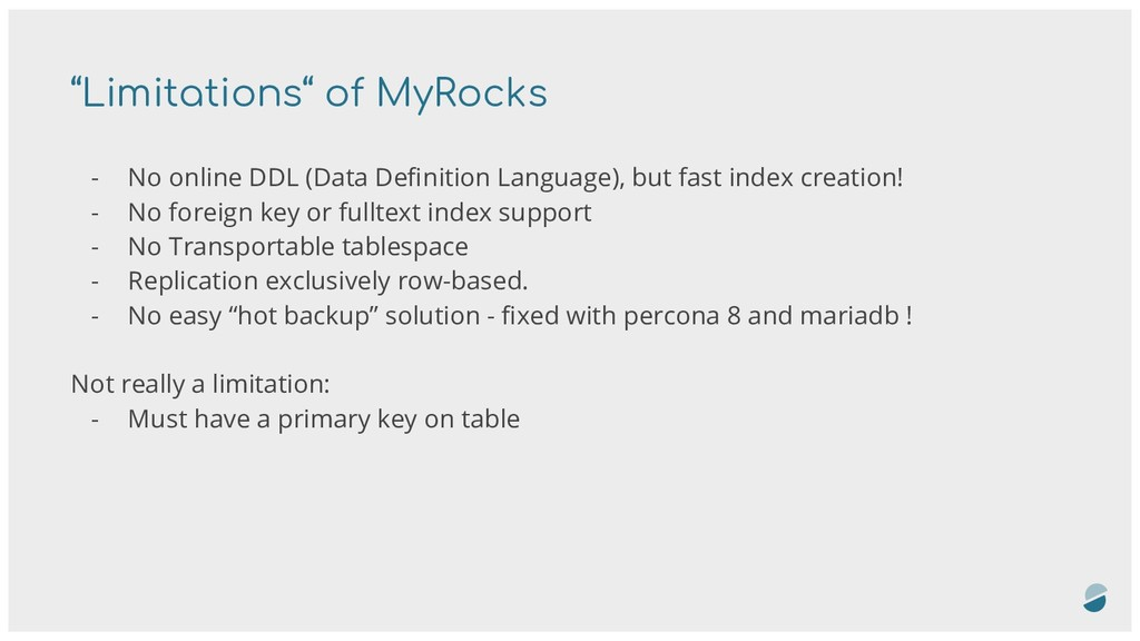 """Limitations"" of MyRocks - No online DDL (Data ..."