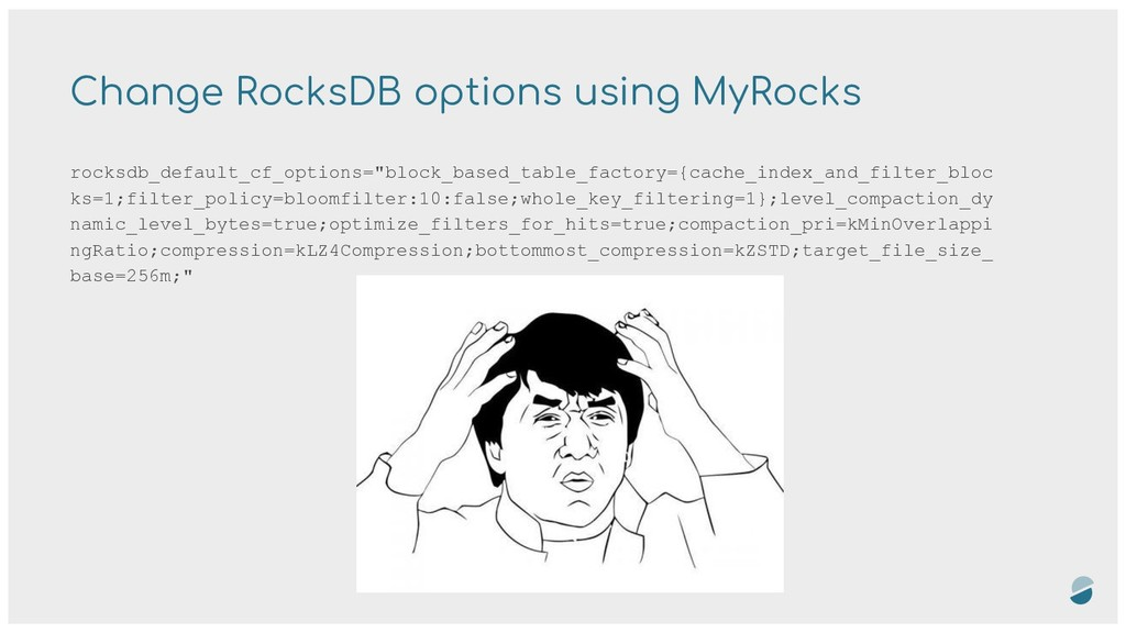 Change RocksDB options using MyRocks rocksdb_de...