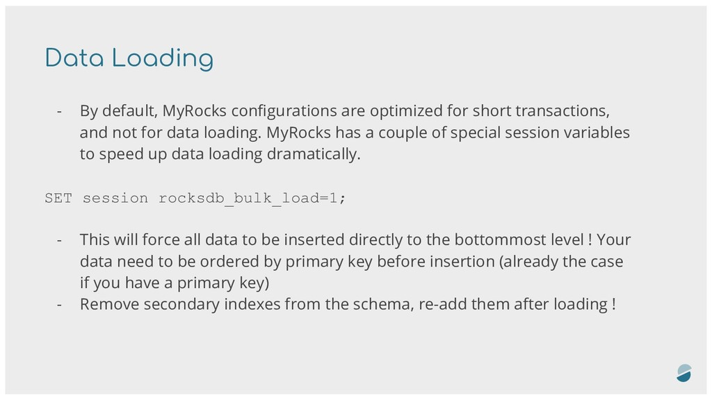 Data Loading - By default, MyRocks configuration...