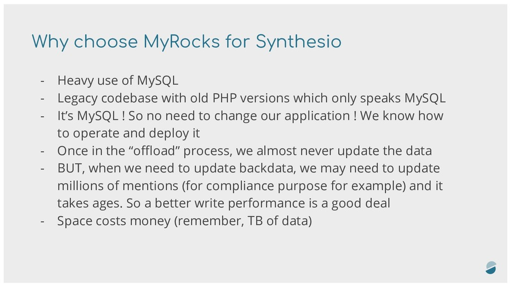 Why choose MyRocks for Synthesio - Heavy use of...