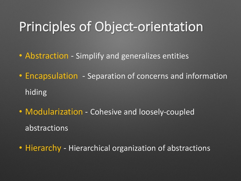 Principles of Object-orientation • Abstraction ...