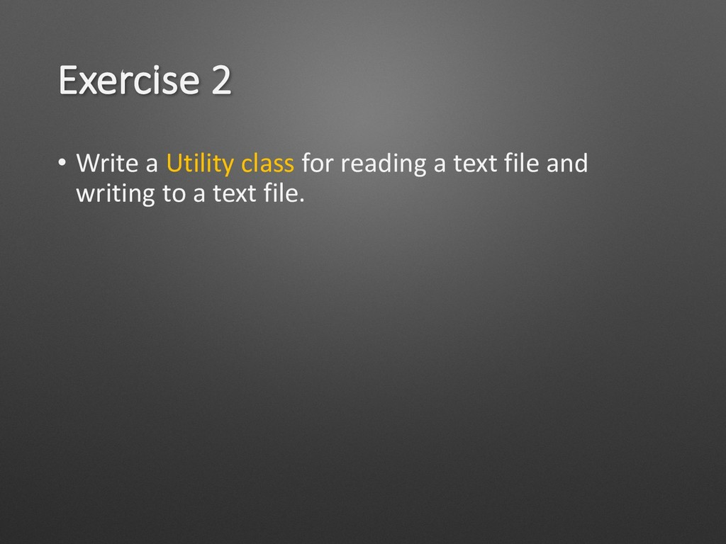 Exercise 2 • Write a Utility class for reading ...