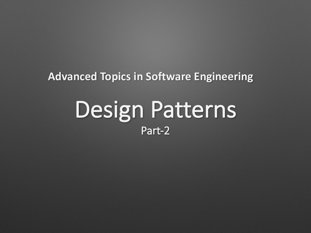Design Patterns Part-2 Advanced Topics in Softw...