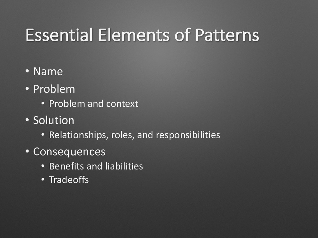 Essential Elements of Patterns • Name • Problem...