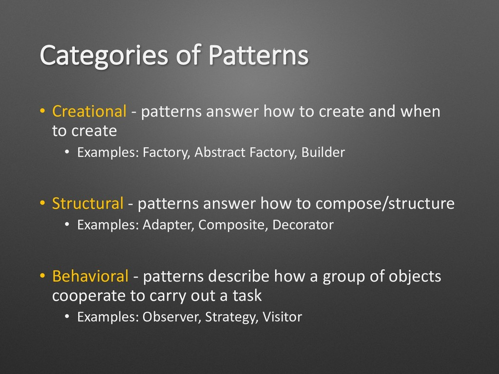 Categories of Patterns • Creational - patterns ...