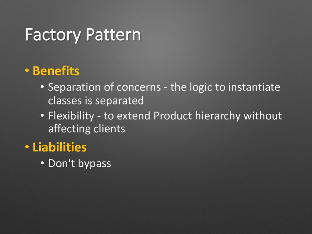 Factory Pattern • Benefits • Separation of conc...
