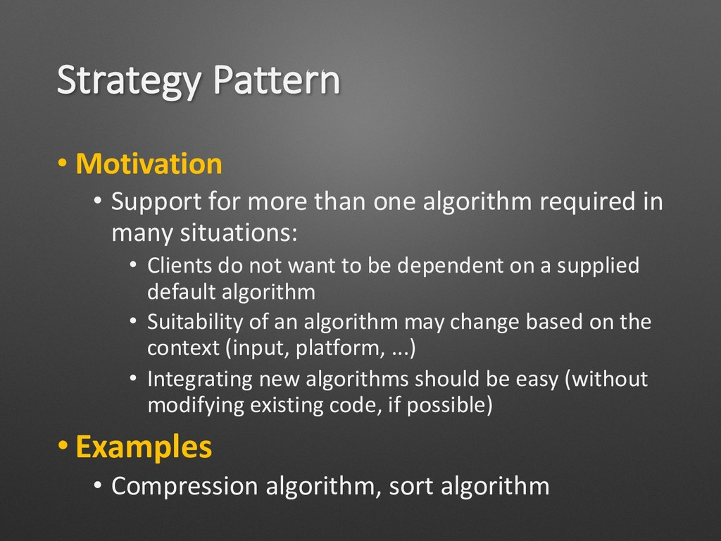 Strategy Pattern • Motivation • Support for mor...