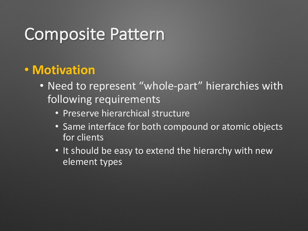 Composite Pattern • Motivation • Need to repres...