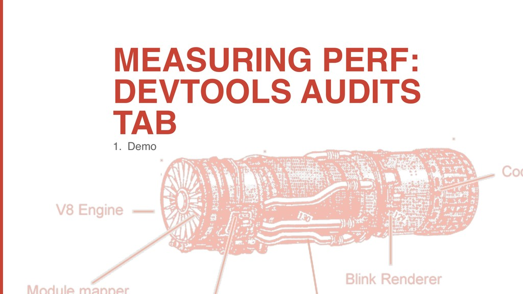 MEASURING PERF: DEVTOOLS AUDITS TAB 1. Demo