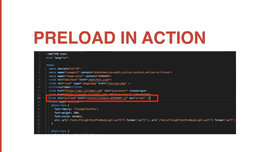 PRELOAD IN ACTION ‣Preload Resource hints FTW