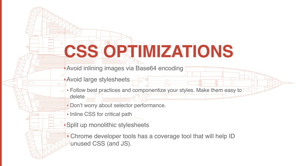 CSS OPTIMIZATIONS ‣Avoid inlining images via Ba...