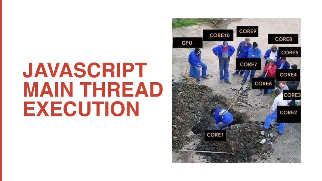 JAVASCRIPT MAIN THREAD EXECUTION