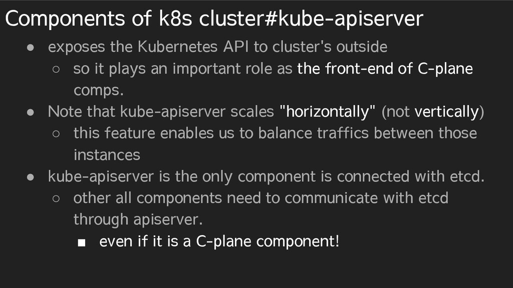 Components of k8s cluster#kube-apiserver ● expo...