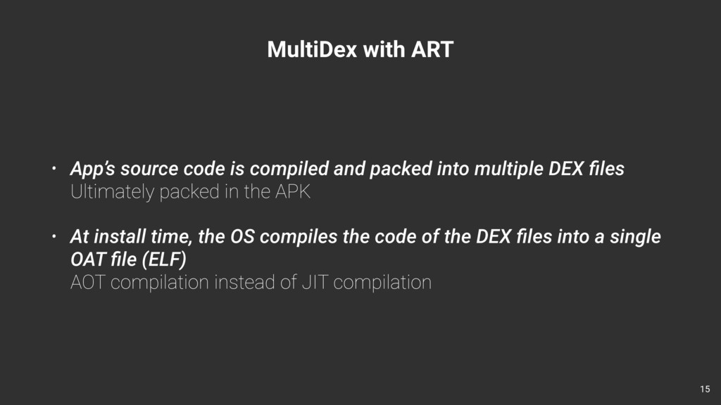 MultiDex with ART • App's source code is compil...