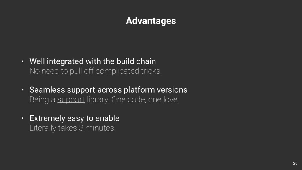 Advantages • Well integrated with the build cha...