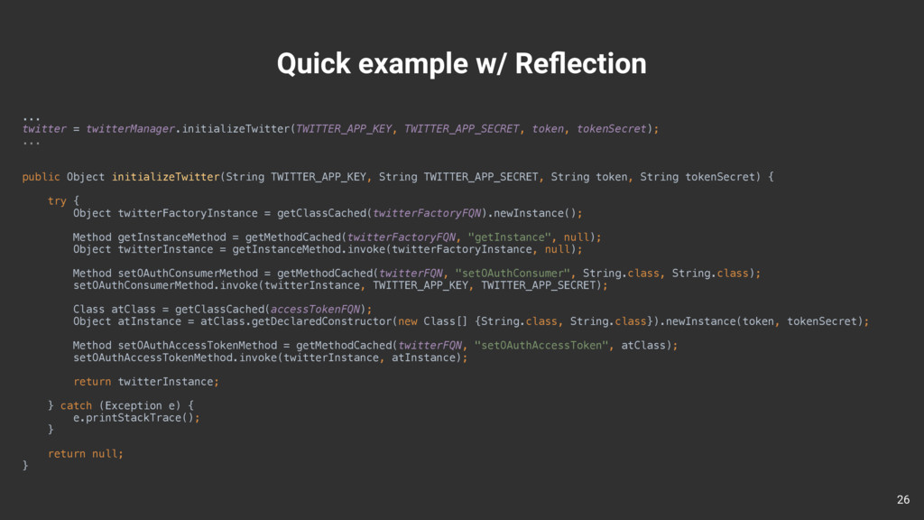Quick example w/ Reflection 26 ... twitter = tw...