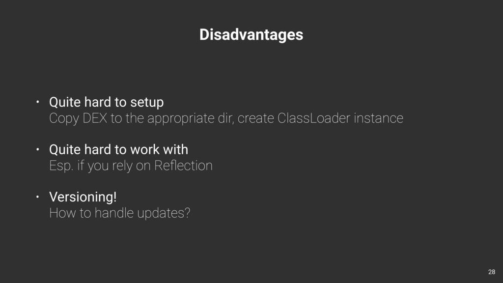 Disadvantages • Quite hard to setup Copy DEX t...