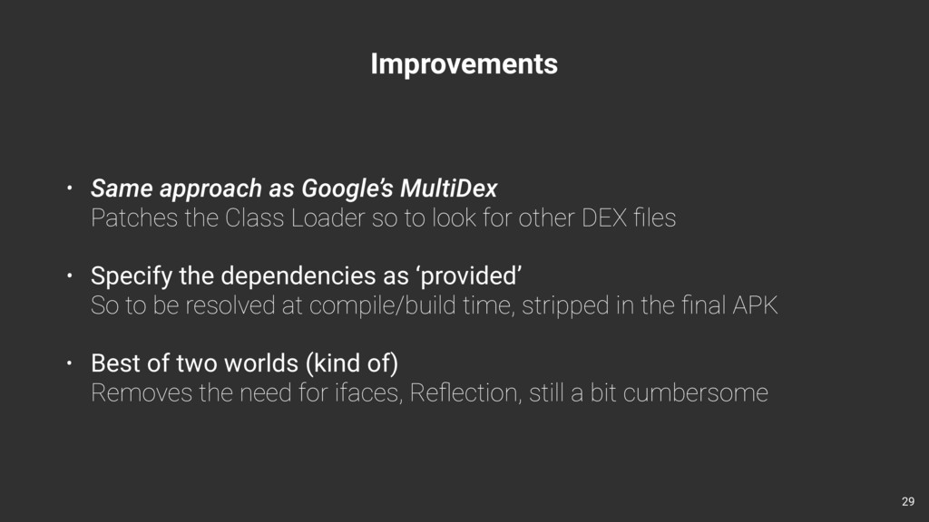 Improvements • Same approach as Google's MultiD...