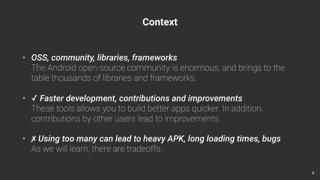 Context • OSS, community, libraries, frameworks...