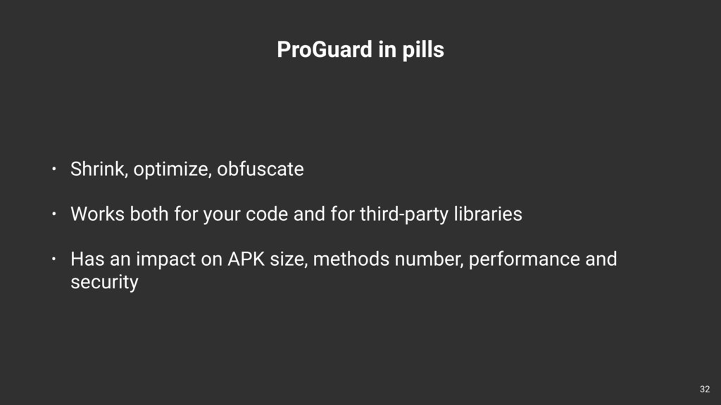 ProGuard in pills • Shrink, optimize, obfuscate...
