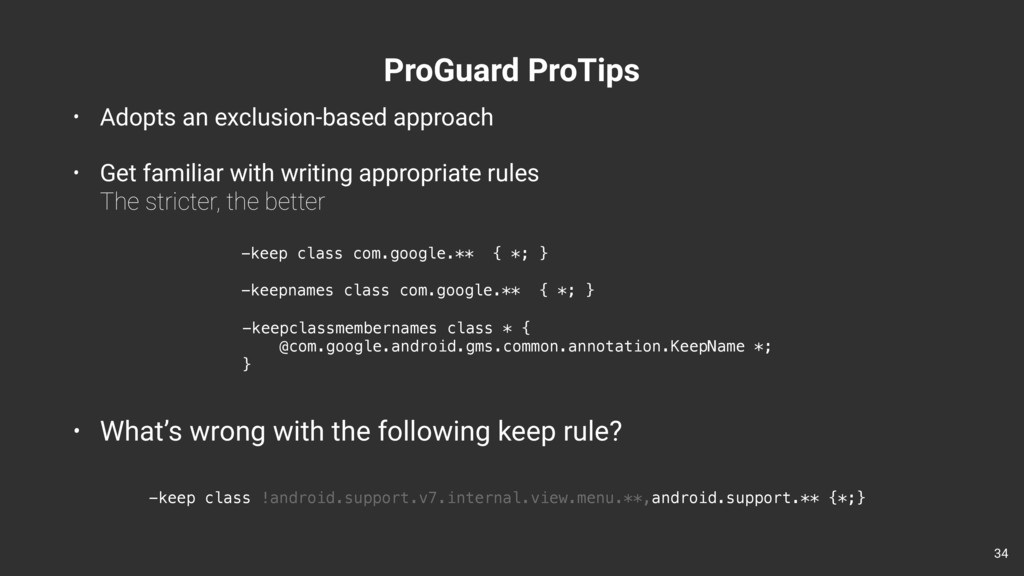 ProGuard ProTips 34 -keep class !android.suppor...