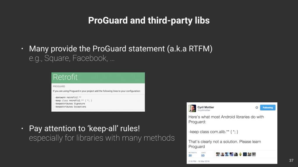 ProGuard and third-party libs 37 • Many provide...