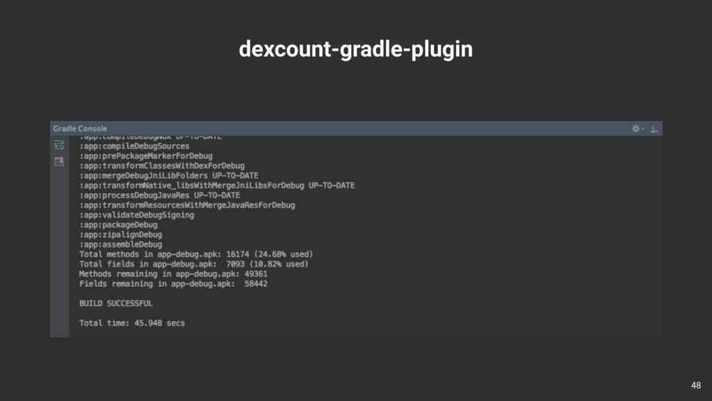 dexcount-gradle-plugin 48