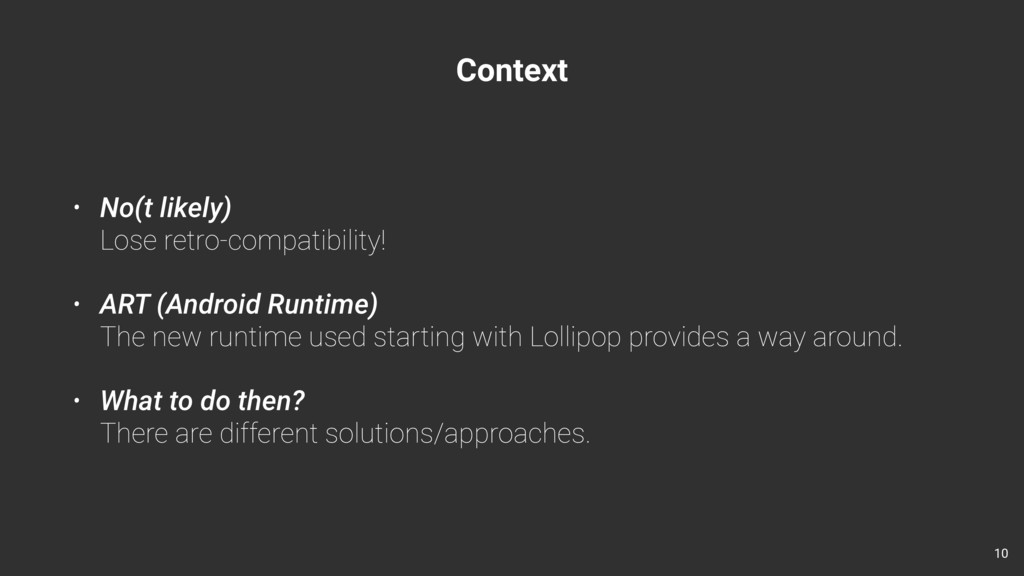 Context • No(t likely) Lose retro-compatibilit...