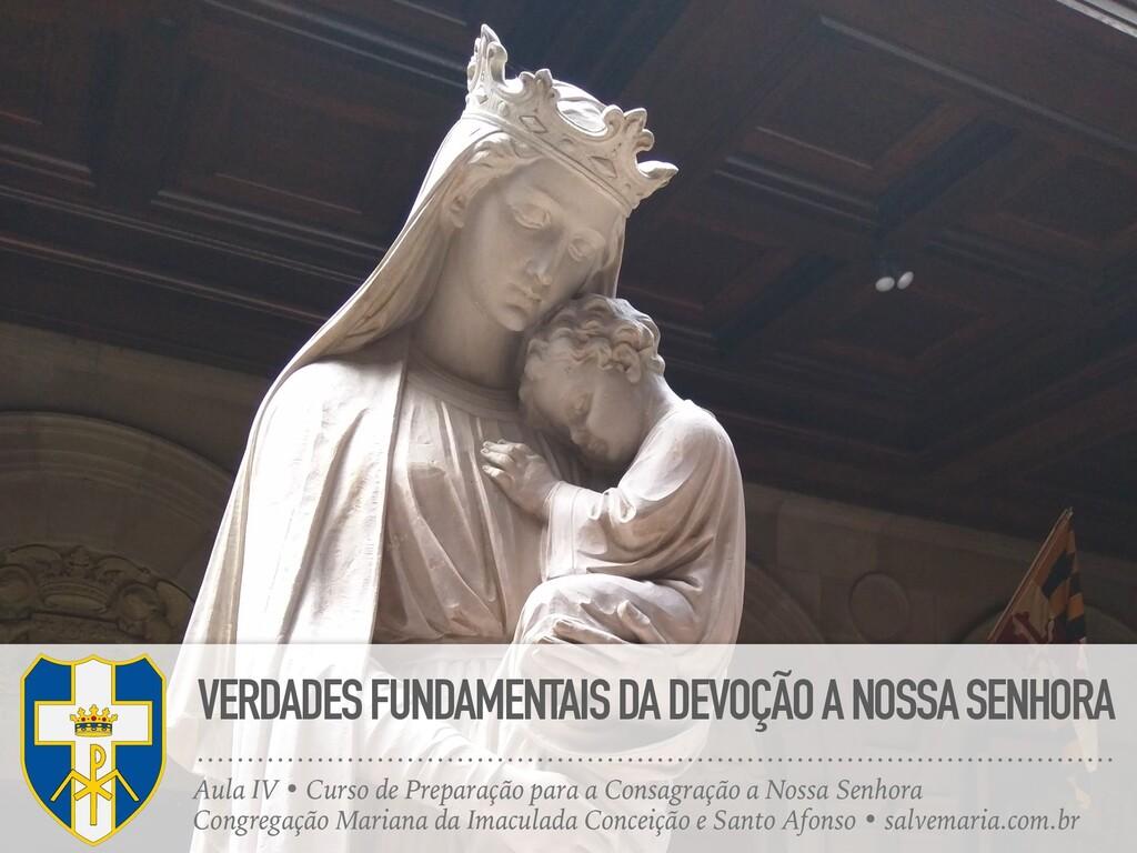 VERDADES FUNDAMENTAIS DA DEVOÇÃO A NOSSA SENHOR...
