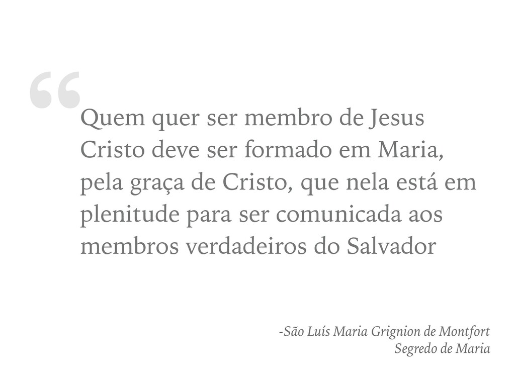 """""""Quem quer ser membro de Jesus Cristo deve ser ..."""