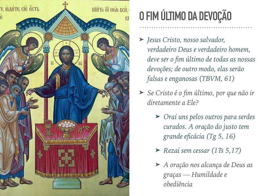 O FIM ÚLTIMO DA DEVOÇÃO ➤ Jesus Cristo, nosso s...
