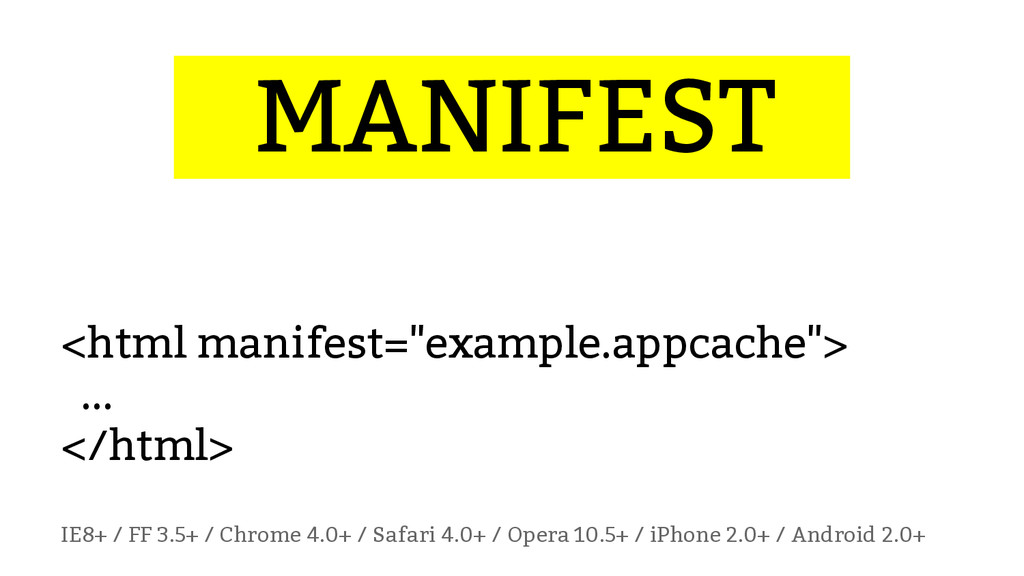 "...MANIFEST… <html manifest=""example.appcache"">..."