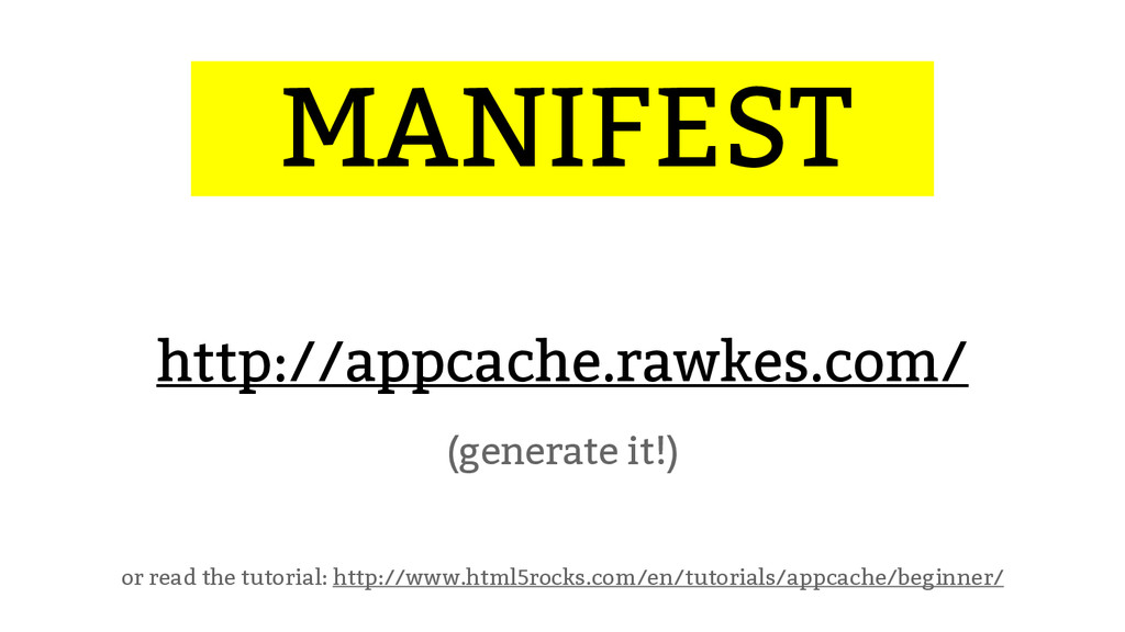 ...MANIFEST… http://appcache.rawkes.com/ (gener...