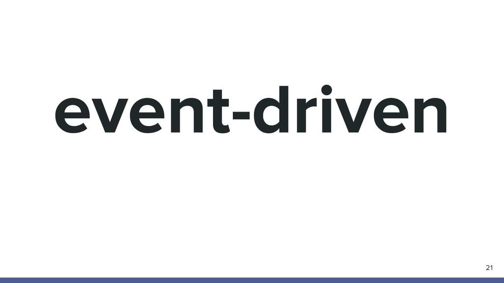 event-driven 21
