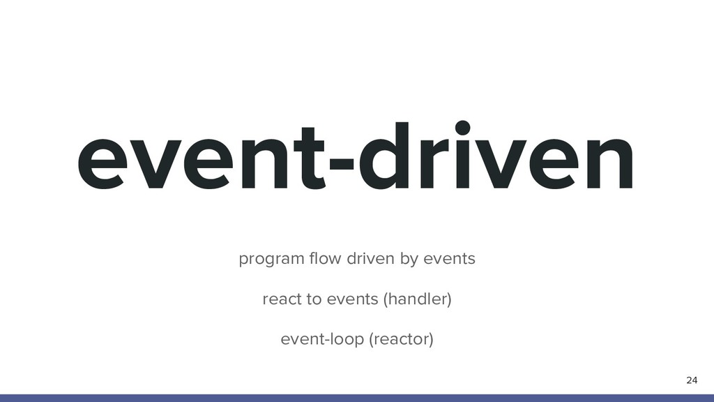 event-driven program flow driven by events reac...