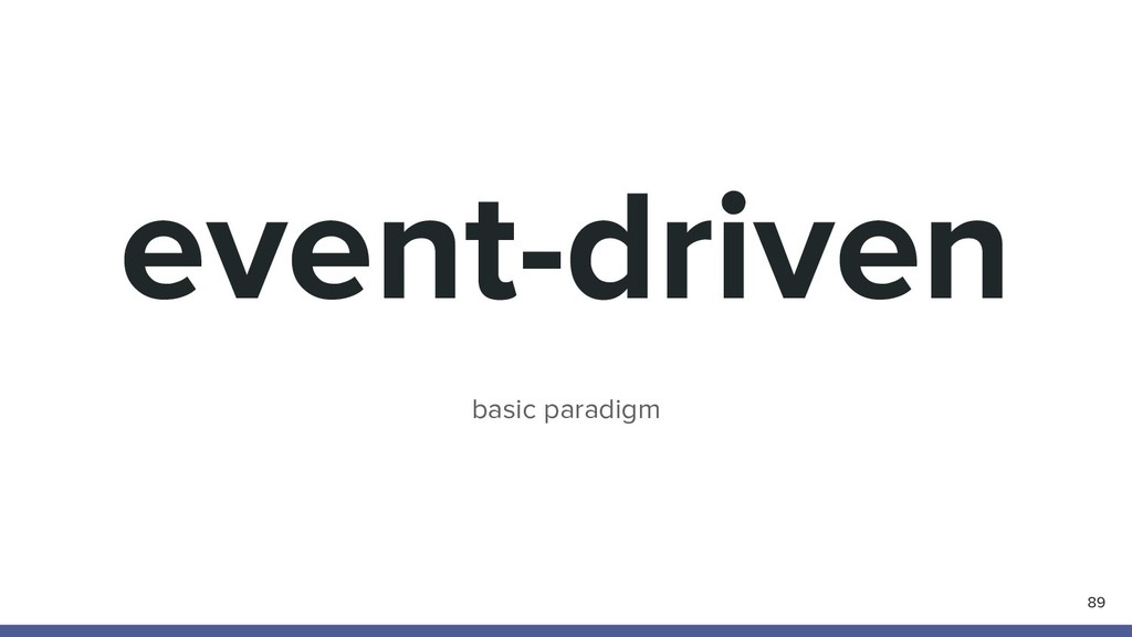 event-driven 89 basic paradigm