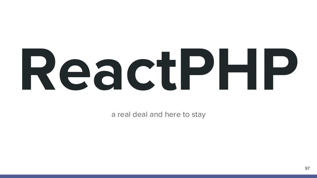 ReactPHP 97 a real deal and here to stay