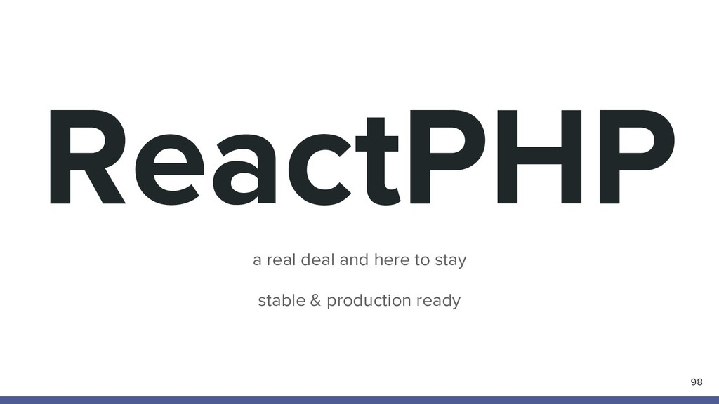 ReactPHP 98 a real deal and here to stay stable...