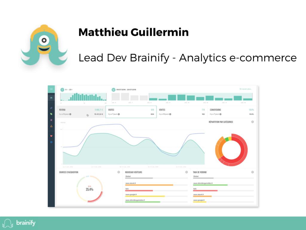 Matthieu Guillermin Lead Dev Brainify - Analyti...