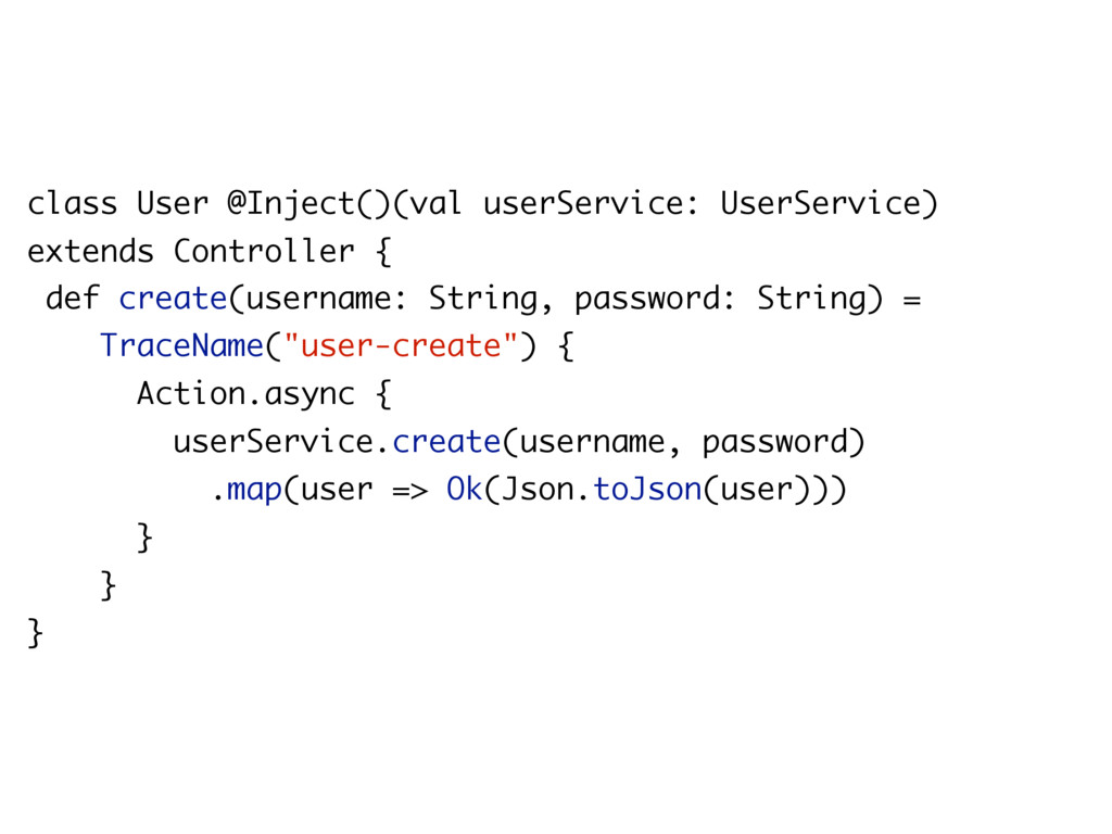 class User @Inject()(val userService: UserServi...