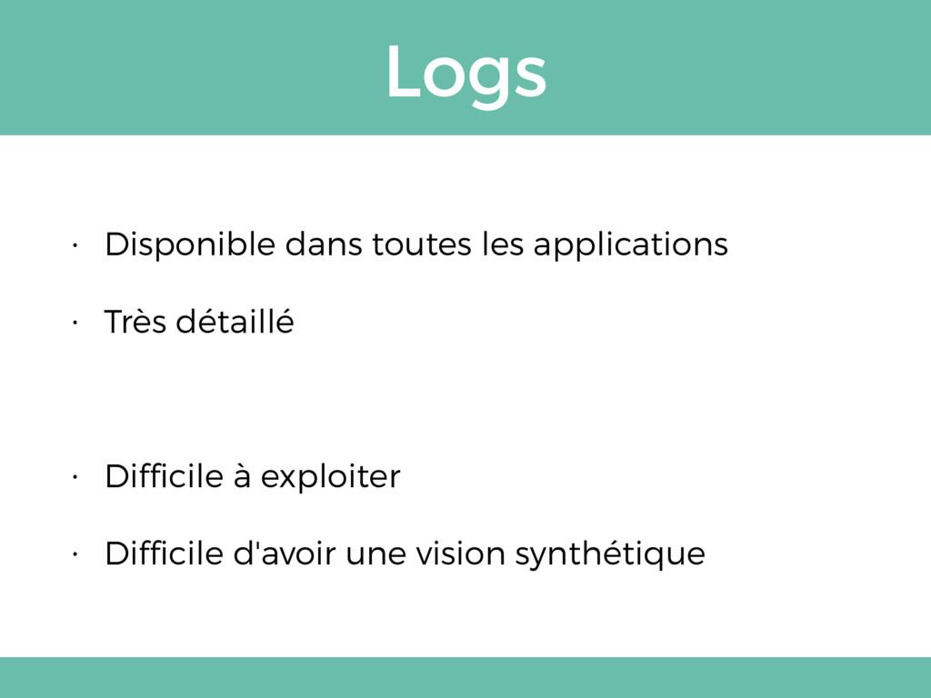 Logs • Disponible dans toutes les applications ...