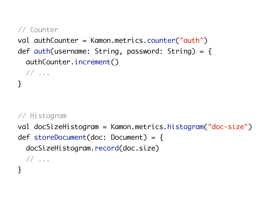 // Counter val authCounter = Kamon.metrics.coun...
