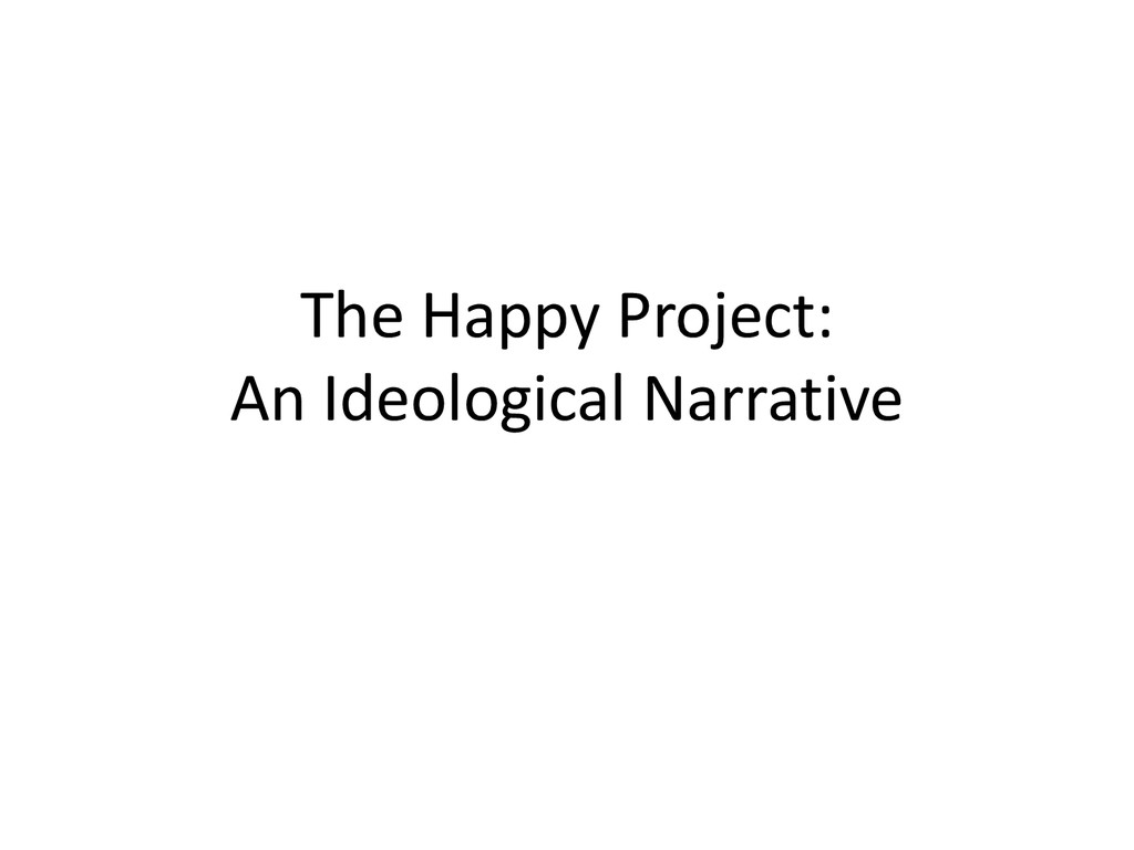 The Happy Project: An Ideological Narrative
